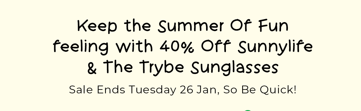 Take 40% Off Sunnylife & The Trybe Sunglasses