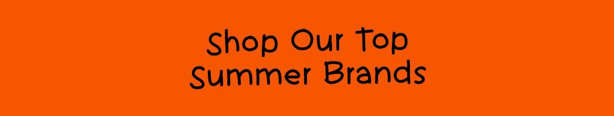 Shop Our Top Summer Brands